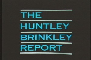 Huntley-Brinkley Report