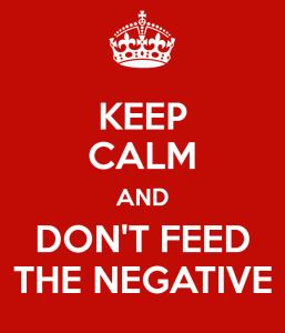 keep-calm-and-don-t-feed-the-negative